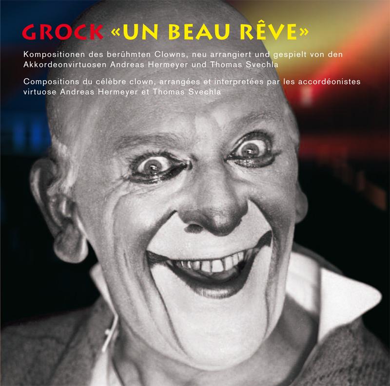 """GROCK """"Un beau rêve"""""""